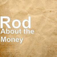 Rod - About the Money (Explicit)