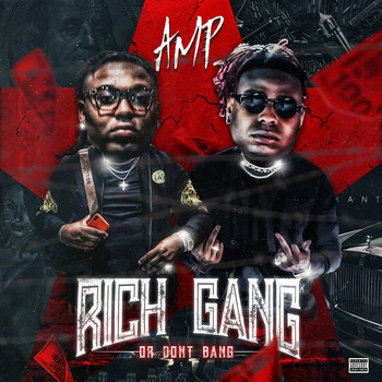 Amp - Rich Gang or Don't Bang (Explicit)