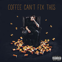 Switch - Coffee Can't Fix This (Explicit)
