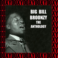 Big Bill Broonzy - The Anthology (Hd Remastered Edition, Doxy Collection)