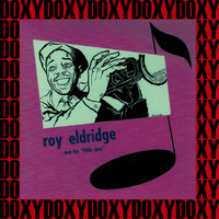 "Roy Eldridge - Roy Eldridge And His ""Little Jazz"" (Bonus Track Version) (Hd Remastered Edition, Doxy Collection)"