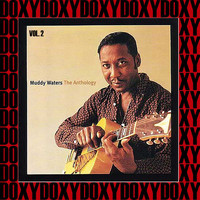 Muddy Waters - The Anthology, Vol. 2 (Hd Remastered Edition, Doxy Collection)