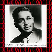 Lowell Fulson - The Early Years Collection (Hd Remastered Edition, Doxy Collection)