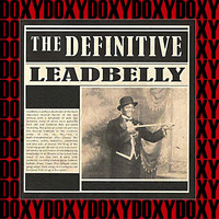 Lead Belly - The Definitive (Hd Remastered Edition, Doxy Collection)