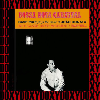 Dave Pike - Bossa Nova Carnival (Bonus Track Version) (Hd Remastered Edition, Doxy Collection)
