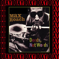 Max Roach - Deeds, Not Words (Bonus Track Version) (Hd Remastered Edition, Doxy Collection)