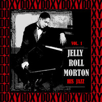 Jelly Roll Morton - His Jazz, Vol. 1 (Hd Remastered Edition, Doxy Collection)