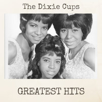 The Dixie Cups - Greatest Hits