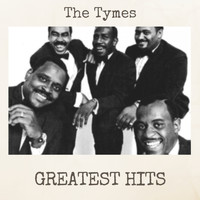 The Tymes - Greatest Hits