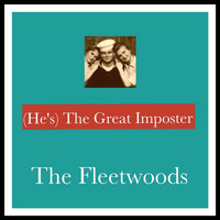 The Fleetwoods - (He's) the Great Imposter