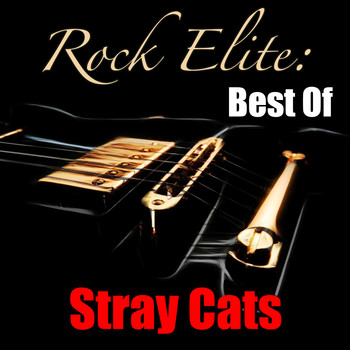 Stray Cats - Rock Elite: Best Of Stray Cats