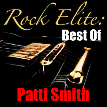 Patti Smith - Rock Elite: Best Of Patti Smith
