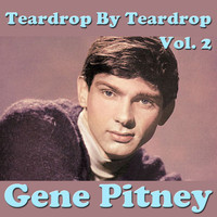 Gene Pitney - Teardrop By Teardrop, Vol.2