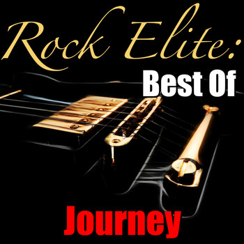 Journey - Rock Elite: Best Of Journey