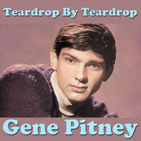 Gene Pitney - Teardrop By Teardrop, Vol. 1