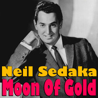 Neil Sedaka - Moon Of Gold