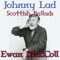 Ewan MacColl And Peggy Seeger - Johnny Lad - Scottish Ballads