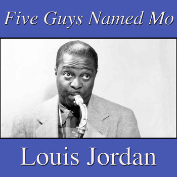 LOUIS JORDAN - Five Guys Named Mo
