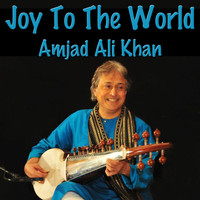Amjad Ali Khan - Joy To The World