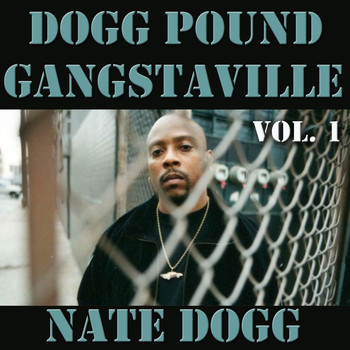 Nate Dogg - Dogg Pound Gangstaville, Vol. 1