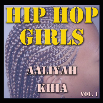 KHIA and Aaliyah - Girls of Hip Hop, Vol. 1