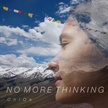 Chloe - No more thinking