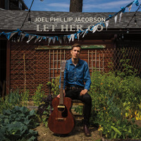 Joel Phillip Jacobson - Let Her Go