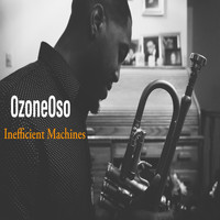 Ozoneoso - Inefficient Machines