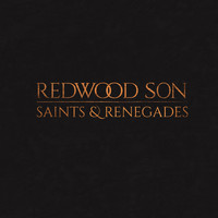 Redwood Son - Saints & Renegades