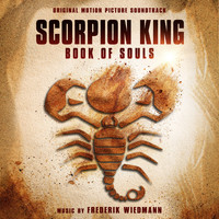 Frederik Wiedmann - Scorpion King: Book of Souls (Original Motion Picture Soundtrack)