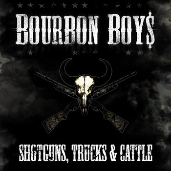 Bourbon Boys - Shotguns, Trucks & Cattle