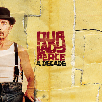 Our Lady Peace - A Decade (with bonus tracks)