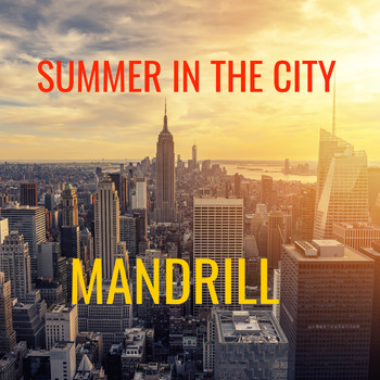Mandrill - Summer in the City