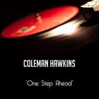 Coleman Hawkins - One Step Ahead