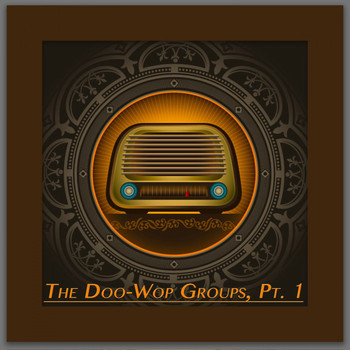 Various Artists - The Doo-Wop Groups, Pt. 1 (Original Recordings)