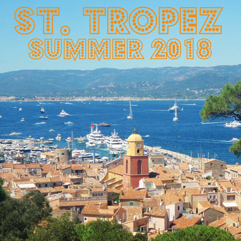 Various Artists - Saint Tropez Summer 2018 (Selected Housetunes)