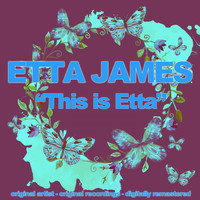 Etta James - This Is Etta (Digitally Remastered)