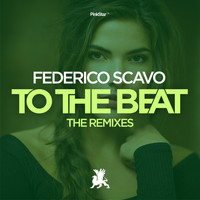 federico scavo - To the Beat (The Remixes)