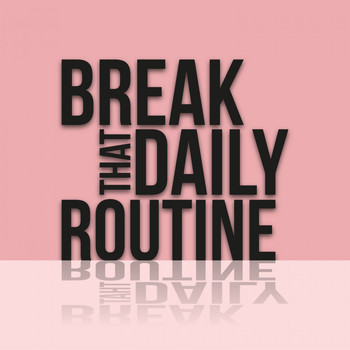 Various Artists - Break That Daily Routine