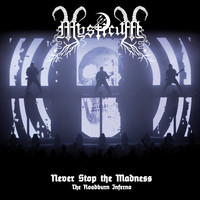 Mysticum - Never Stop the Madness: The Roadburn Inferno