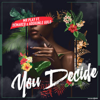 Mr. Play - You Decide (Explicit)