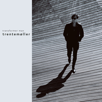 Trentemøller - Transformer Man
