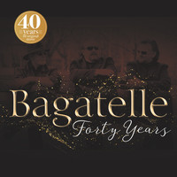 Bagatelle - Forty Years