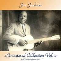 Jim Jackson - Remastered Collection, Vol. 2 (All Tracks Remastered 2018)