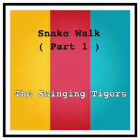 The Swinging Tigers - Snake Walk (Part 1)