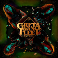 Greta Van Fleet - Anthem