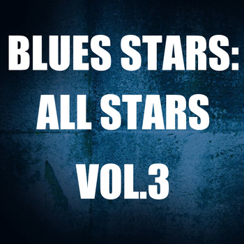 Various Artists - Blues Stars: All Stars, Vol. 3
