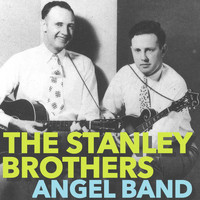 The Stanley Brothers - Angel Band