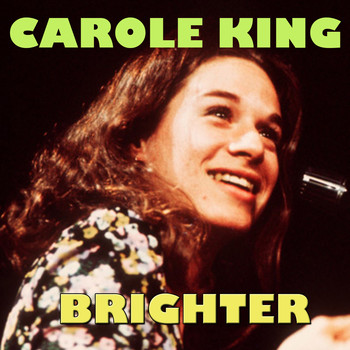Carole King - Brighter