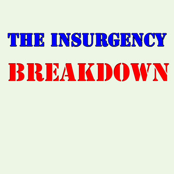 The Insurgency - Breakdown